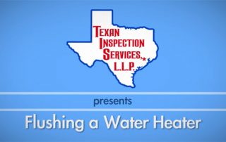 Flushing a Water Heater - Water Heater Inspection from Texan Inspection Services